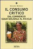 Il consumo critico. Dal commercio equo-solidale al riciclo