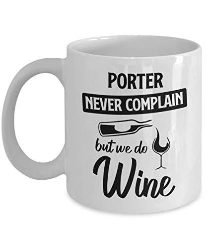 N\A Taza Porter - Nunca te quejes, Pero Hacemos Vino - Taza de té y café de cerámica novedosa y Divertida Regalos geniales para Hombres o Mujeres con Caja de Regalo