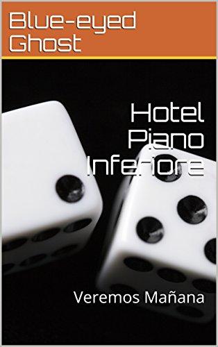 Hotel Piano Inferiore: Veremos Mañana (Spanish Edition)