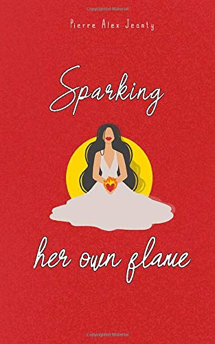Sparking Her Own Flame -  Jeanty, Pierre Alex, Paperback