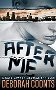 After Me (The Kate Sawyer Medical Thriller Series Book 1)