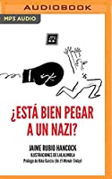 ¿Está bien pegar a un nazi?/ Is it okay to hit a Nazi?