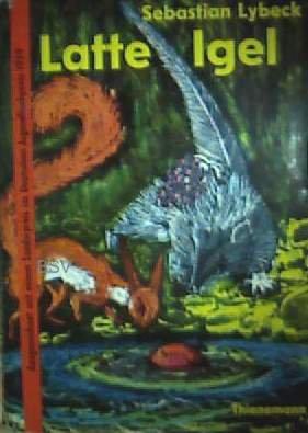 Latte Igel - und der Wasserstein [mit zahlreichen schwarzweiß Holzschnittzeichnungen] (Kinderbuch)