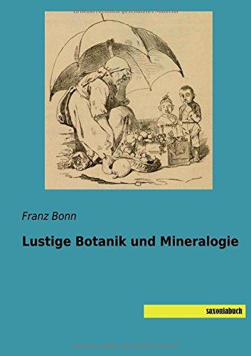 Lustige Botanik und Mineralogie