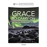 Grace to Carry On: Trusting the God Who Cares for You (Rsvp Inlight Bible Studies)