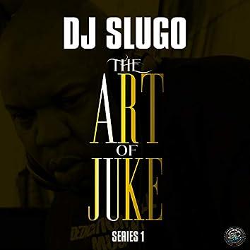 The Art of Juke: Series 1 - EP