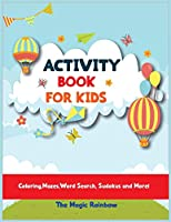 Activity Book for Kids: Coloring, Mazes, Word Search, Sudokus and More!
