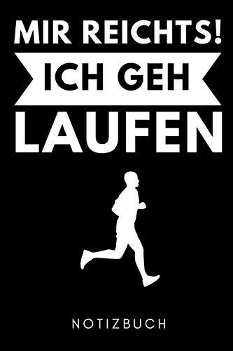 MIR REICHTS! ICH GEH LAUFEN NOTIZBUCH: A5 52 WOCHENKALENDER Läufer Geschenke | Lauftagebuch | Laufkalender | Leichtathletik Marathon Triathlon | Motivation Fitness | Wettkampfvorbereitung