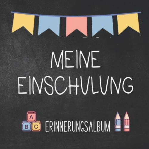 Meine Einschulung Erinnerungsalbum: Buntes Gästebuch zur Erinnerung an den ersten Schultag |...