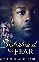 Sisterhood Of Fear: Large Print Hardcover Edition