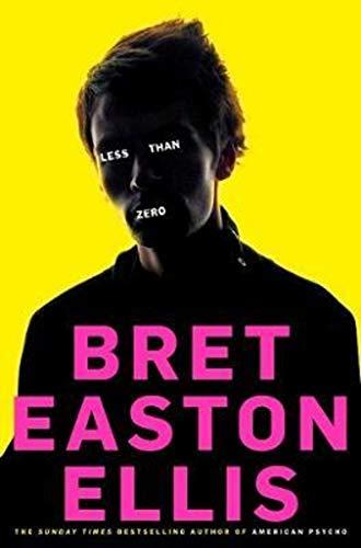 Less Than Zero (2011): Bret Easton Ellis