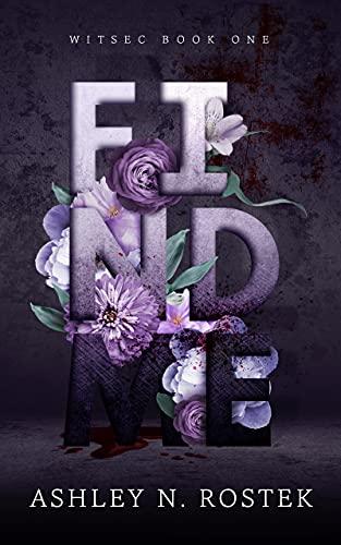 Find Me (WITSEC Book 1) by [Ashley N. Rostek]