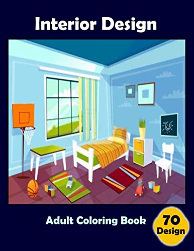 Interior Design Adult Coloring Book: Home Decor for Living Room,dining rooms, bedroom,and kitchen ,Inspirational Designs (Interior Design Ideas)