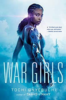 War Girls by Tochi Onyebuchi science fiction and fantasy book and audiobook reviews