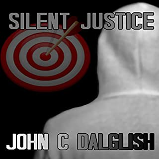 Silent Justice     Jason Strong Detective, Book 4              By:                                                                                                                                 John C. Dalglish                               Narrated by:                                                                                                                                 James Killavey                      Length: 3 hrs and 5 mins     46 ratings     Overall 4.7