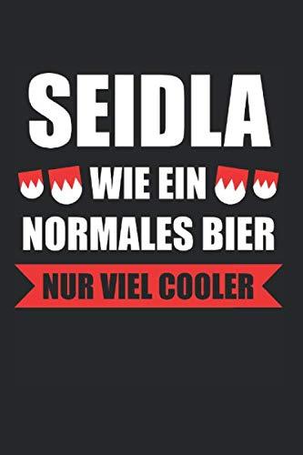 Seidla Wie Ein Normales Bier Nur Viel Cooler: Seidla & Franke Notizbuch 6'x9' Dialekt Geschenk für Fränkisch & Unterfranken