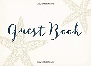 Guest Book: Starfish, Vacation House Guest Book, Beach House Guest Book