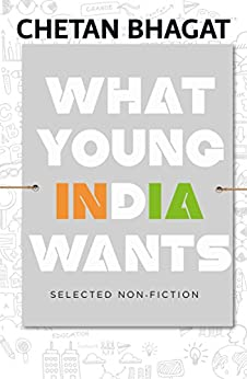 What Young India Wants by [Chetan Bhagat]