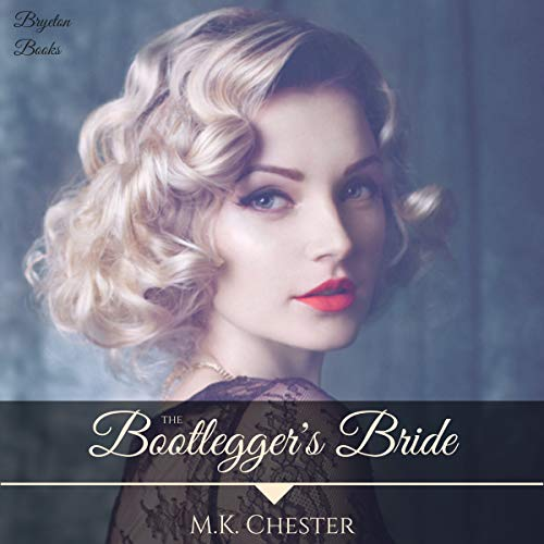 The Bootlegger's Bride     Bryeton Books              By:                                                                                                                                 M.K. Chester                               Narrated by:                                                                                                                                 Brenda G Brown                      Length: 1 hr and 39 mins     8 ratings     Overall 4.3