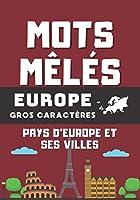 Mots Mêlés - Europe: Pays d'Europe et villes européennes - Enfants - adultes - seniors - Grilles et solutions