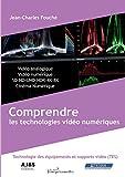 Comprendre les technologies vidéo numériques