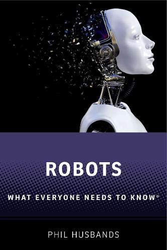 Robots: What Everyone Needs to Know®