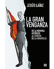 La Gran Venganza: De la memoria histórica al derribo de la monarquía: 87 (NUEVO ENSAYO)