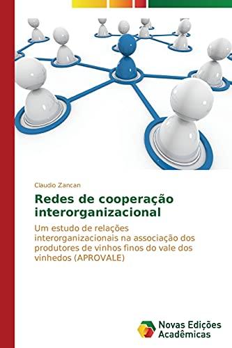 Redes de cooperação interorganizacional: Um estudo de relações interorganizacionais na associação dos...