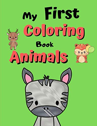 My First Coloring Book Animals: Animal coloring books | Coloring book for boys and girls | 50 animal drawings | Learn to color without overdoing for children from 2 years old | Format