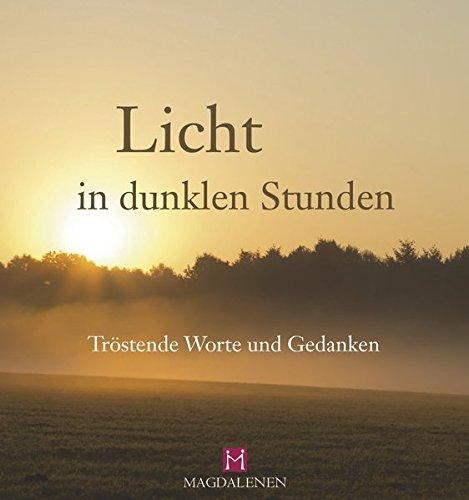 Licht in dunklen Stunden: Tröstende Worte und Gedanken