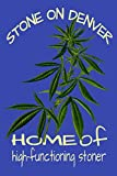 Stone On Denver Home Of High Functioning Stoner: Weed Logbook Journal