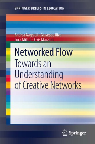 Networked Flow: Towards an Understanding of Creative Networks (SpringerBriefs in Education) (English Edition)