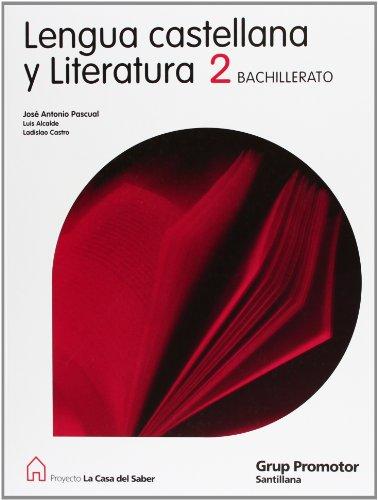 Lengua Castellana y Literatura 2 Bachillerato La Casa Del Saber Catalan Grup Promotor - 9788479183936