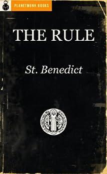 The Rule of St. Benedict by [St. Benedict, PlanetMonk Books, Boniface Verheyen]