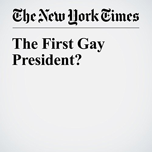 The First Gay President? cover art