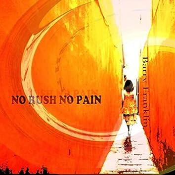No Rush No Pain
