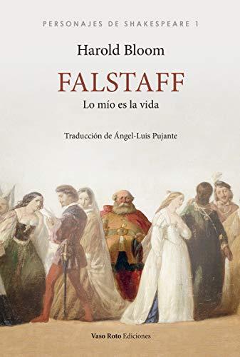 Falstaff: Lo mío es la vida (PERSONAJES DE SHAKESPEARE)