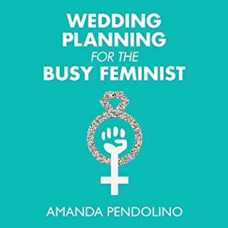 Wedding Planning for the Busy Feminist                   By:                                                                                                                                 Amanda Pendolino                               Narrated by:                                                                                                                                 Maria Pendolino                      Length: 4 hrs and 12 mins     12 ratings     Overall 4.7