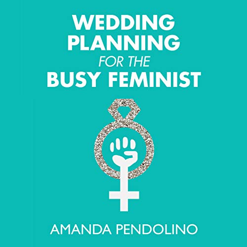Wedding Planning for the Busy Feminist audiobook cover art