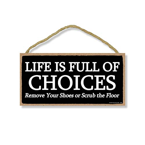 Honey Dew Gifts Life is Full of Choices 5 inches by 10 inches Hanging Shoes Off Sign, Wall Art, Decorative Wood Sign Home Decor