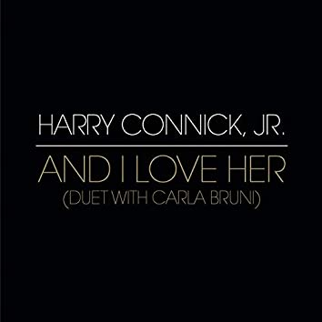 And I Love Her (Duet with Carla Bruni)
