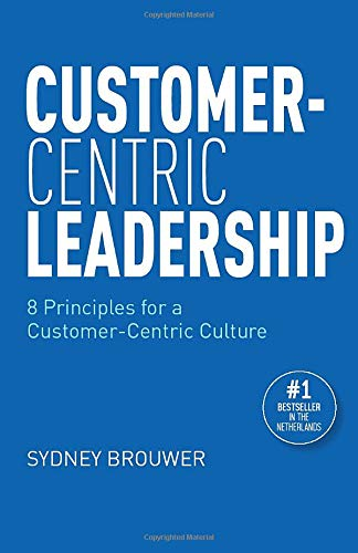 Customer-Centric Leadership: 8 Principles for a Customer-Centric Culture