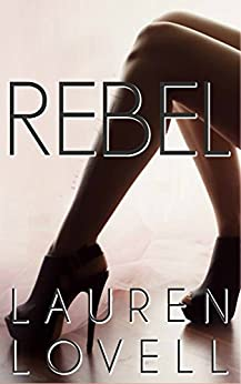 Rebel by [Lauren Lovell]