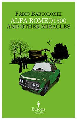 Alfa Romeo 1300 and Other Miracles (English Edition)