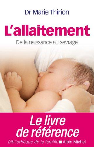 L Allaitement : De la naissance au sevrage (Bibliothèque de la famille)