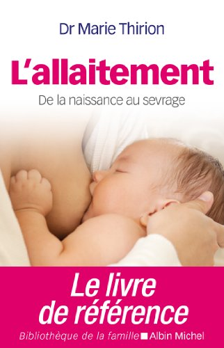 L'Allaitement : De la naissance au sevrage (Bibliothèque de la famille)