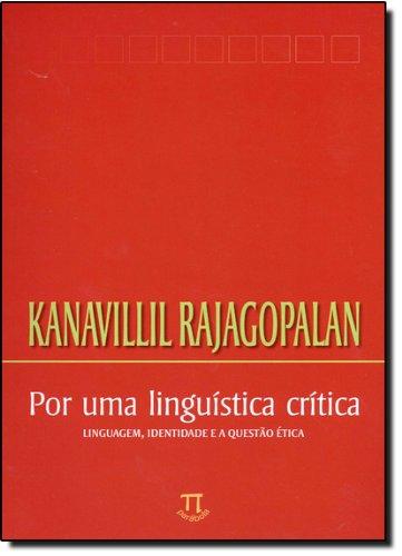 Por Uma Linguística Crítica. Linguagem, Identidade e a Questão Crítica