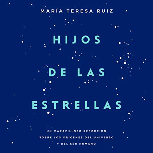 Hijos de las estrellas [Children of the Stars]                   Written by:                                                                                                                                 María Teresa Ruiz                               Narrated by:                                                                                                                                 Mónica Acevedo                      Length: 2 hrs and 12 mins     Not rated yet     Overall 0.0