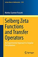 Selberg Zeta Functions and Transfer Operators: An Experimental Approach to Singular Perturbations (Lecture Notes in Mathematics)