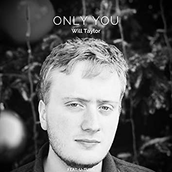 Only You (feat. U-Turn)